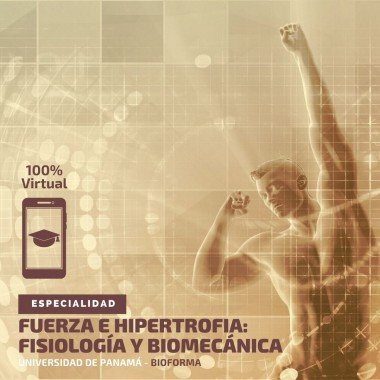 Especialidad: Fisiología y Biomecánica del entrenamiento de la Fuerza e Hipertrofia. (Seminario 100% Virtual)